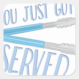 Just Got Served Square Sticker