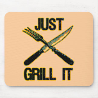 JUST GRILL IT MOUSE PAD