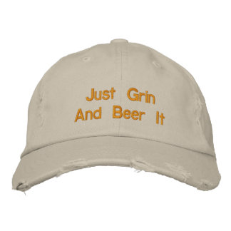 Just Grin And Beer It Embroidered Baseball Hat