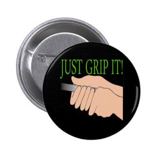 Just Grip It Pin
