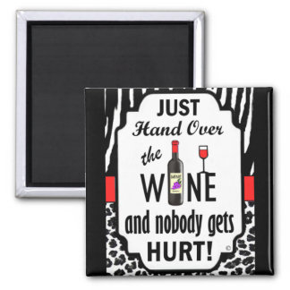Just Hand Over the Wine 2 Inch Square Magnet