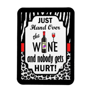 Just Hand Over the Wine! Magnet