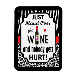 Just Hand Over the Wine Rectangular Photo Magnet