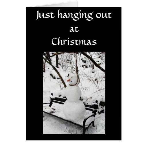 JUST HANGING OUT AT CHRISTMAS GREETING CARD