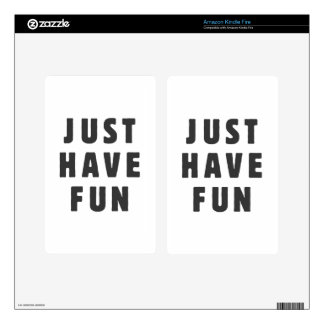 Just have fun skin for kindle fire