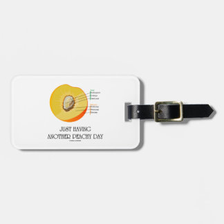 Just Having Another Peachy Day (Peach Anatomy) Luggage Tag