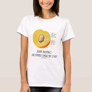 Just Having Another Peachy Day (Peach Anatomy) T-Shirt
