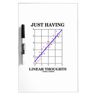 Just Having Linear Thoughts Stats Humor Dry-Erase Board