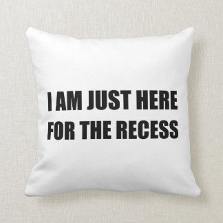 Just Here For The Recess Throw Pillow