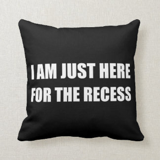 Just Here For The Recess White Throw Pillow