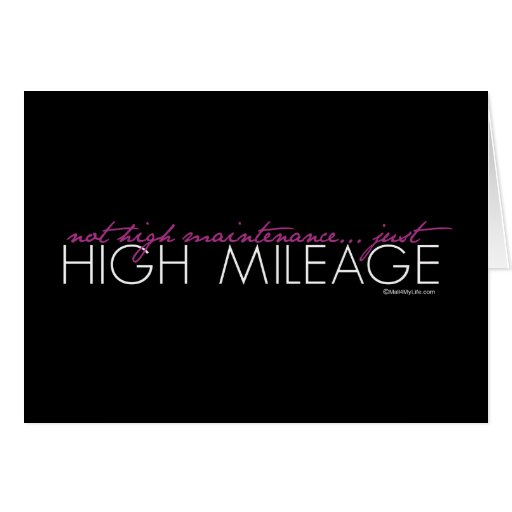 Just High Mileage Greeting Card