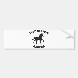 Just Horsing Around Horse Bumper Sticker