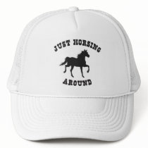 Just Horsing Around Horse Trucker Hat