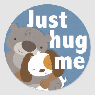 Just Hug Me Classic Round Sticker