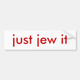 just jew it bumper sticker