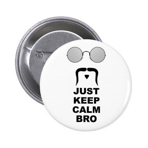 JUST KEEP CALM BRO w/ MUSTACHE 2 Inch Round Button