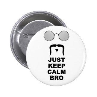 JUST KEEP CALM BRO w/ MUSTACHE Pinback Button