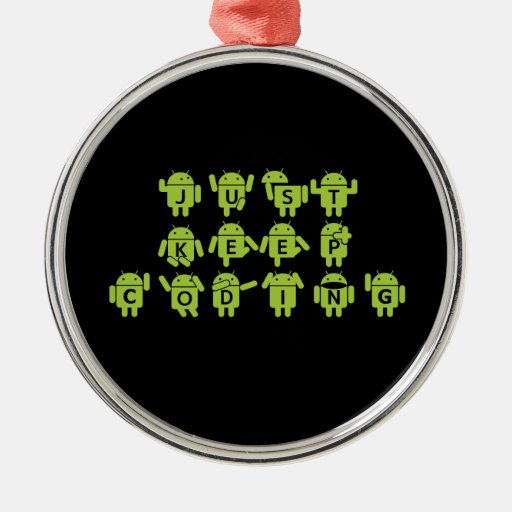 Just Keep Coding (Android Bug Droid Grey Bckgrnd) Ornament