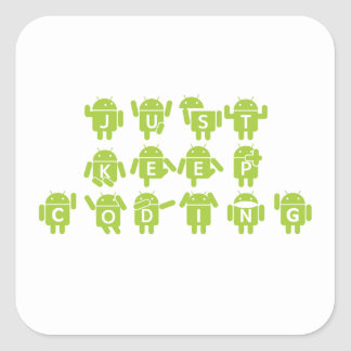 Just Keep Coding (Bug Droid Letters Font) Square Stickers