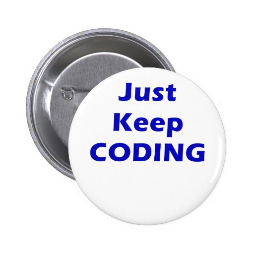 Just Keep Coding Pinback Button