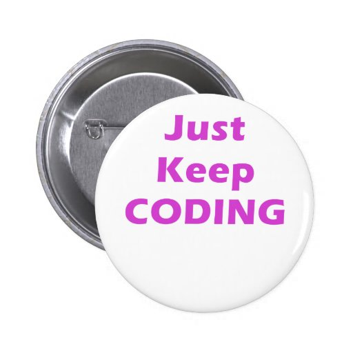 Just Keep Coding Pinback Buttons