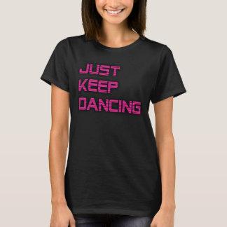 Just Keep Dancing Ladies Shirt