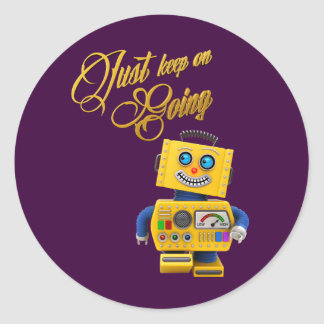 Just keep on going - funny toy robot classic round sticker