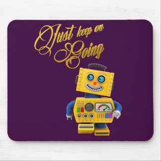 Just keep on going - funny toy robot mouse pad