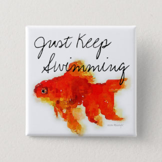"""Just Keep Swimming"" Goldfish Button / Pin"