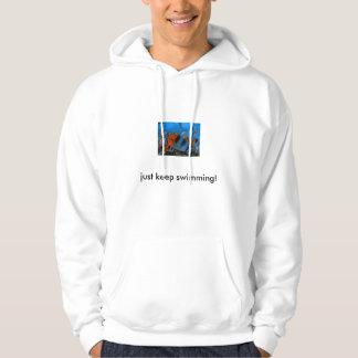 just keep swimming! hoodie