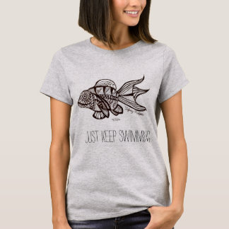 """Just Keep Swimming"" Woman's Tee"