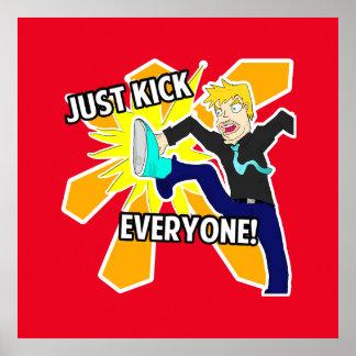 Just Kick Everyone Poster