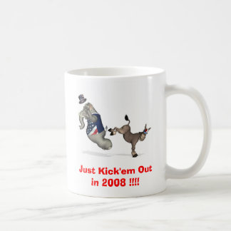 Just Kick'em Out in 2008 !!!! Classic White Coffee Mug