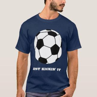Just Kickin' It T-Shirt