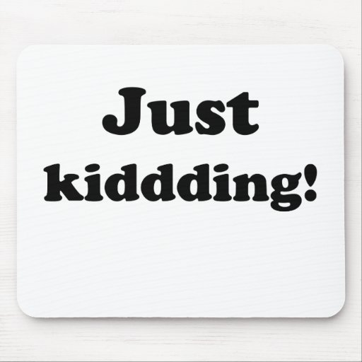 Just kidding! mouse pad