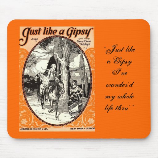 Just like a Gypsy Mousepad