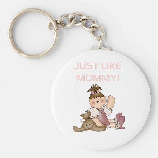 Just Like Mommy Keychain