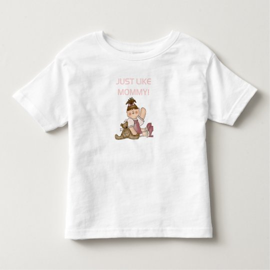 Just Like Mommy Toddler T-shirt