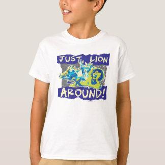 Just Lion Around T-Shirt