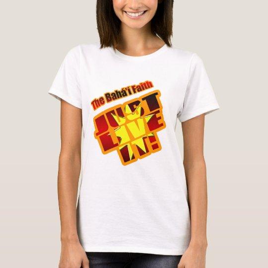 JUST LIVE IT! T-Shirt