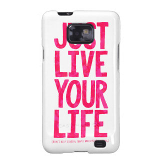 Just live your life galaxy s2 covers