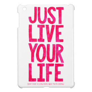Just live your life iPad mini cover