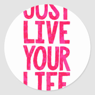 Just live your life classic round sticker