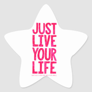 Just live your life star sticker