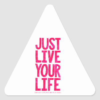 Just live your life triangle sticker