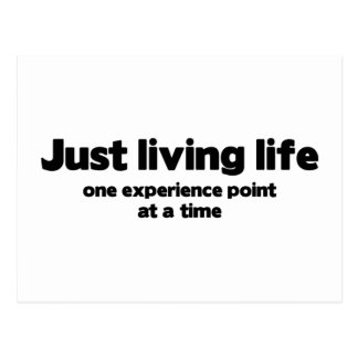 Just Living Life One Experience Point At A Time Postcard