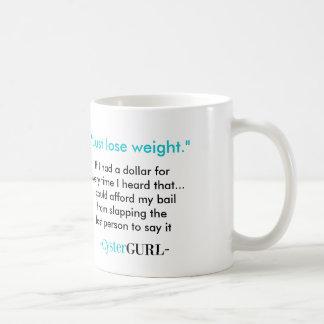Just Lose Weight Coffee Mug