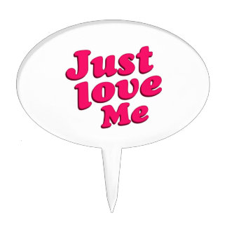 Just Love Me Text Typographic Quote Cake Topper
