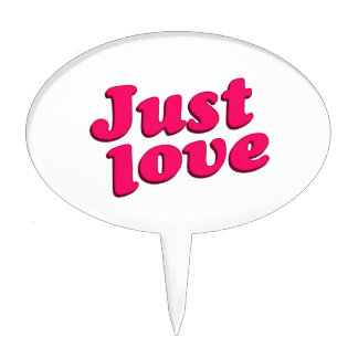 Just Love Text Typographic Quote Cake Topper