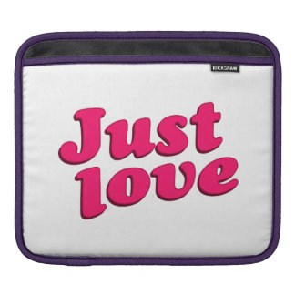 Just Love Text Typographic Quote Sleeve For iPads